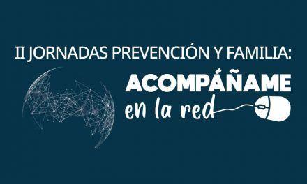 """II Jornadas Prevención y Familia """"Acompáñame en la red"""""""